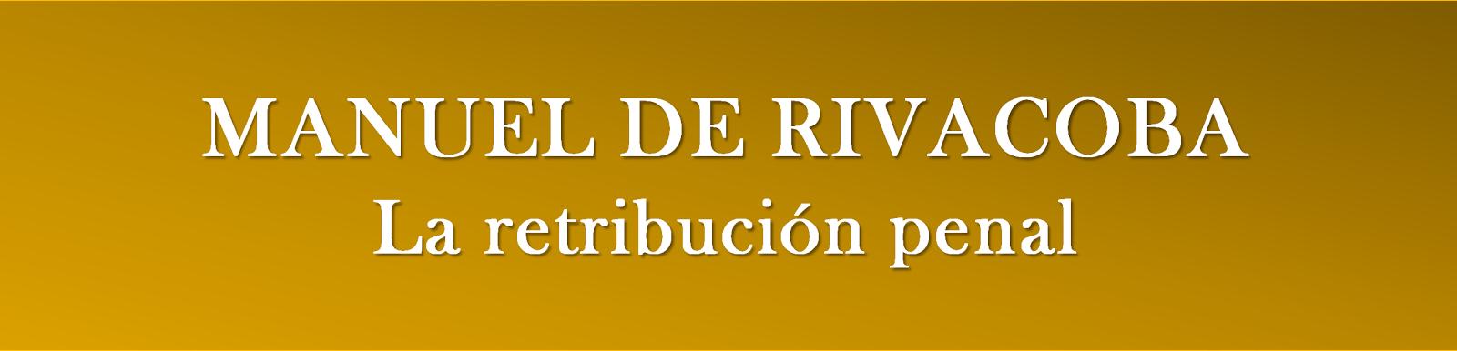 RIVACOBA: La retribución penal.