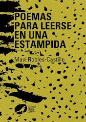 Poemas para leerse en una estampida de Mavi Robles-Castillo