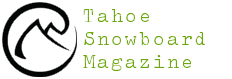 Tahoe Snowboard Magazine