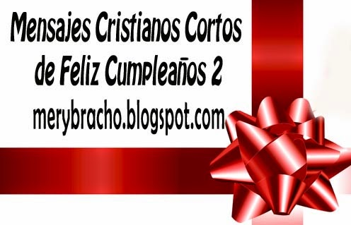 Mensajes cristianos cortos para felicitar cumplea 241 os 2 entre poemas