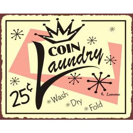 Oh Huh Seen A Lot Of These Coin Laundry Signs Throughout My Life