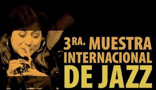 3ra. Muestra Internacional de Jazz