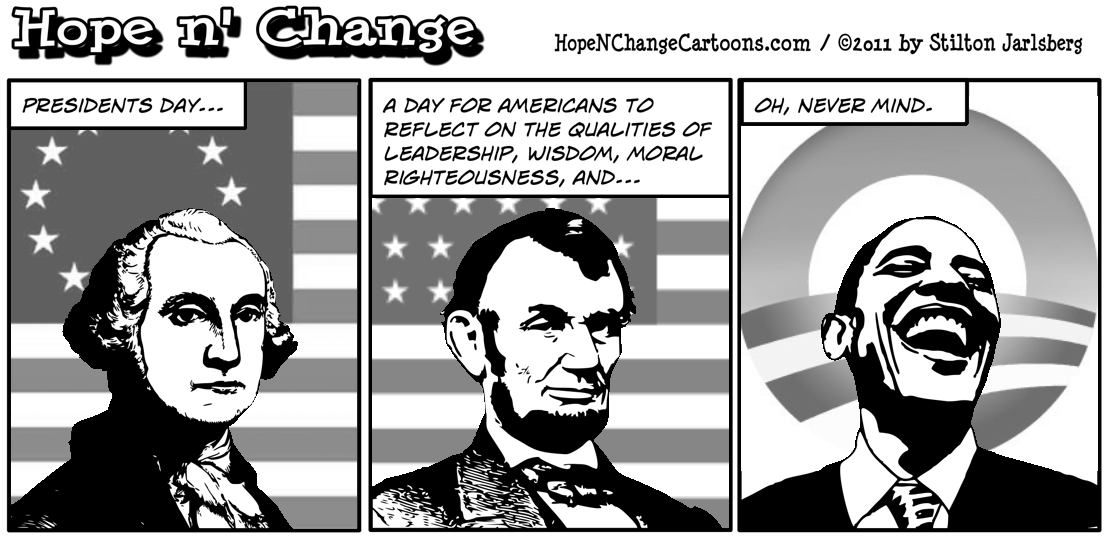On Presidents Day, America asks how the hell we ever got stuck with Barack Hussein Obama, hope n' change, hopenchange, hope and change, stilton jarlsberg