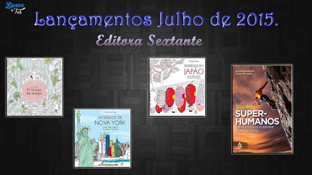 http://livrosetalgroup.blogspot.com.br/p/lancamentos-editora-sextante-julho-de.html