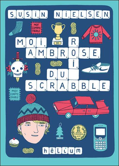 MOI, AMBROSE, ROI DU SCRABBLE de Susin Nielsen Nielsen+Susin+-+Moi,+Ambrose,+roi+du+Scrabble