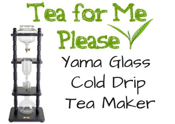 Cold Drip Coffee Maker Yama : Tea For Me Please: Yama Glass Cold Drip Coffee and Tea Maker