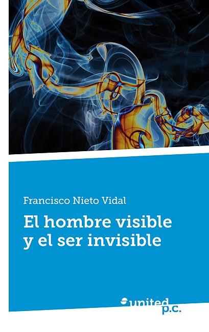 EL HOMBRE VISIBLE Y EL SER INVISIBLE