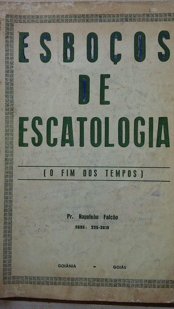 Esboços de Escatologia  - O significado da Grande Tribulação - Pr Napoleão Falcão.