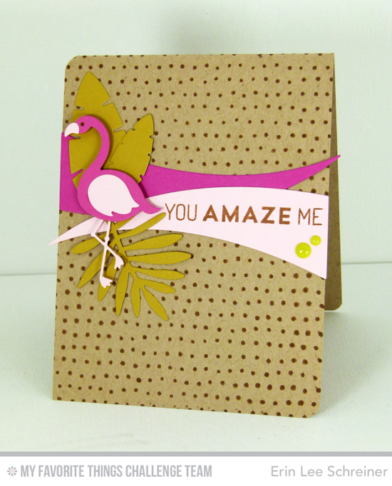 You Amaze Me Card by Erin Lee Schreiner featuring the Laina Lamb Designs Flamingos, WIld Greenery, and Blueprints 25 Die-namics
