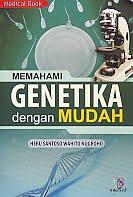 AJIBAYUSTORE  Judul Buku : Memahami Genetika dengan Mudah Pengarang : Heru Santoso Wahito Nugroho   Penerbit : Nuha Medika
