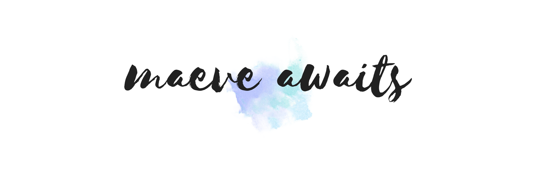 MAEVE AWAITS - Mental Health   Travel   Lifestyle