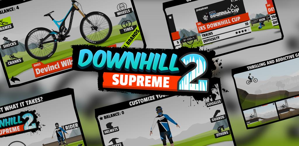 Downhill Supreme 2 Apk v1.0 Mod [Unlocked / Unlimited Money] Downhill+Supreme+2+APK+0