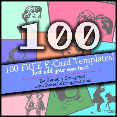 Sweetly Scrapped: 100 Free E-Card Templates.....