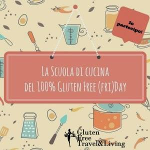 La Scuola di Cucina del 100% Gluten Free (Fri)day