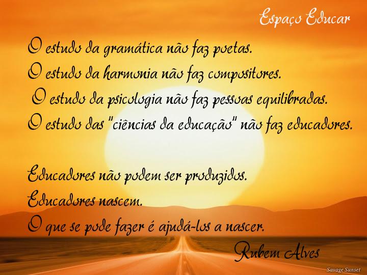 Blog Yracema Frase Sobre Educação De Rubens Alves
