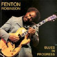 Fenton ROBINSON - Blues In Progress (Re-Post!)