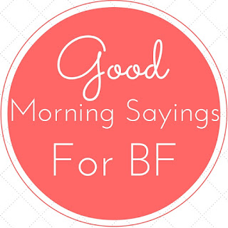 Top 17 Good Morning Sayings For Boyfriend (Romantic)