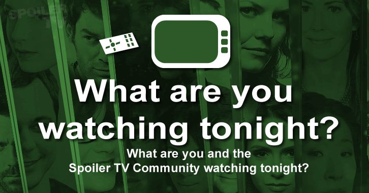 POLL : What are you watching Tonight? - 20th September 2014