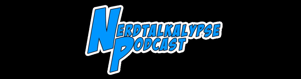 Nerdtalkalypse Podcast