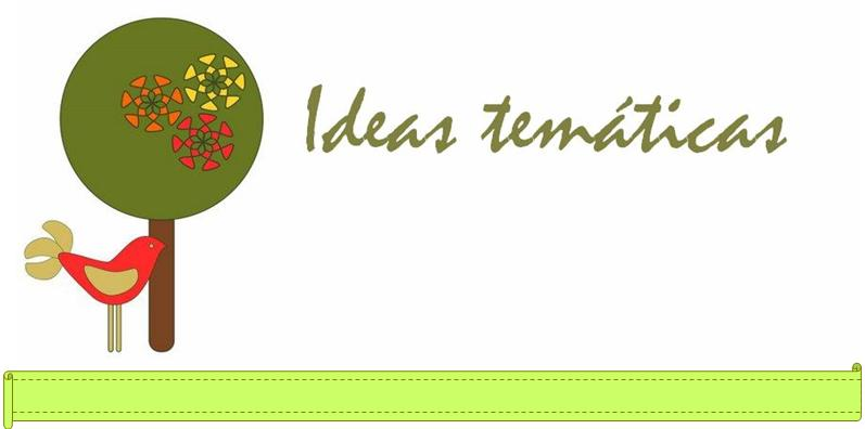 ideas tematicas