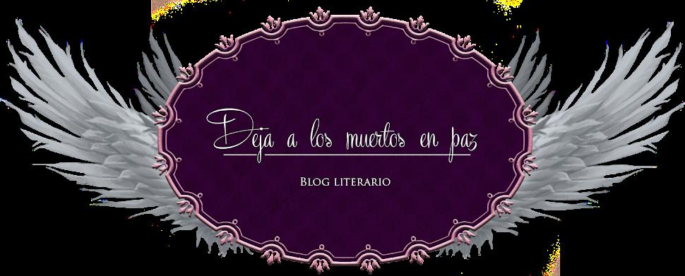 Deja a los muertos en paz | Blog literario