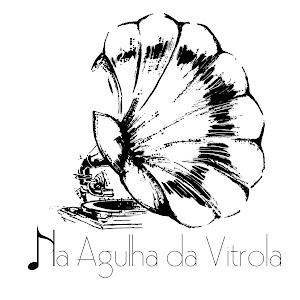 Na Agulha da Vitrola
