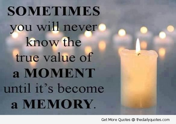 Quotes About Love Memories : value-of-a-moment-love-memory-quotes-sayings-pics.