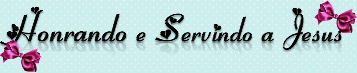 Honrando e Servindo a Jesus