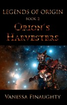 Legends of Origin 2 - Orion's Harvesters - Read a Sample