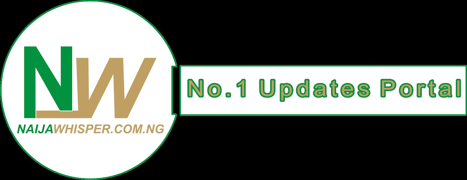 NaijaWhisper | No.1 Updates Portal