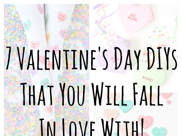 7 Valentine's Day DIYs That You Will Fall In Love With!