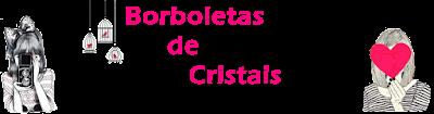 Borboletas de Cristais