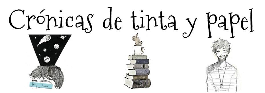 CRÓNICAS DE TINTA Y PAPEL