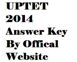 UPTET 2014 Answer Key by Official Website