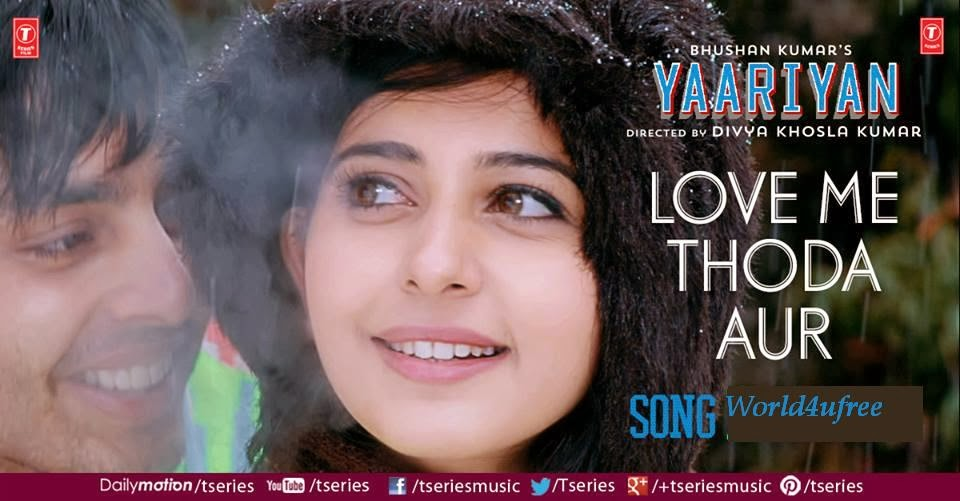 Love Me Thoda Aur Hd Video Song Arijit Singh Yaariyan