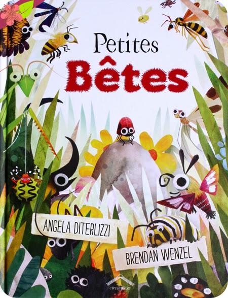 Petites Bêtes de Angela Diterlizzi et Brendan Wenzel - éditions Circonflexe