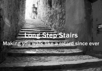 Long step stairs - making you walk like a retard