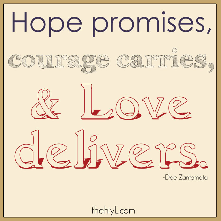 Quotes On Courage And Love Hope And Courage Quote...