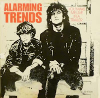 Alarming Trends - You Make Me Live in a Trailer (1987, Scorched Earth)