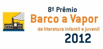 Inscrições para o 8º Prêmio Barco a Vapor 2012 vão até janeiro