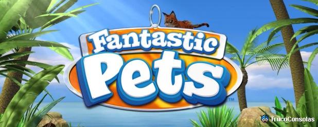 Mascotas Increíbles / Fantastic Pets