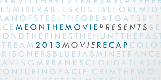2013 Movie Recap