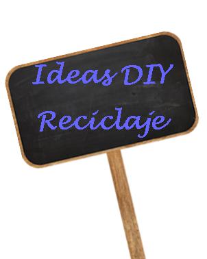 http://pcfblogg.blogspot.com.es/p/ideas-diy-reciclaje.html