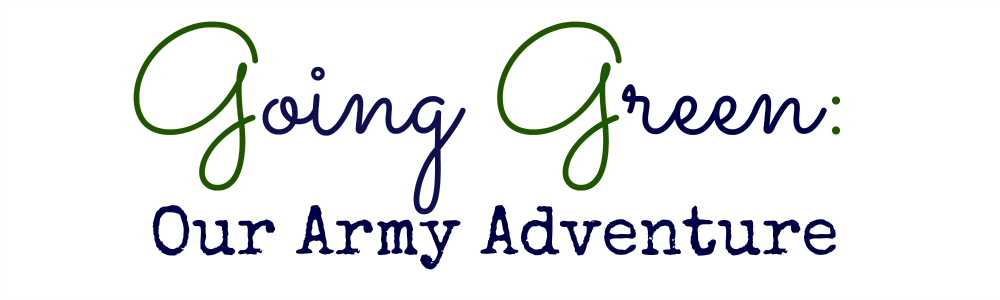 Going Green: Our Army Adventure