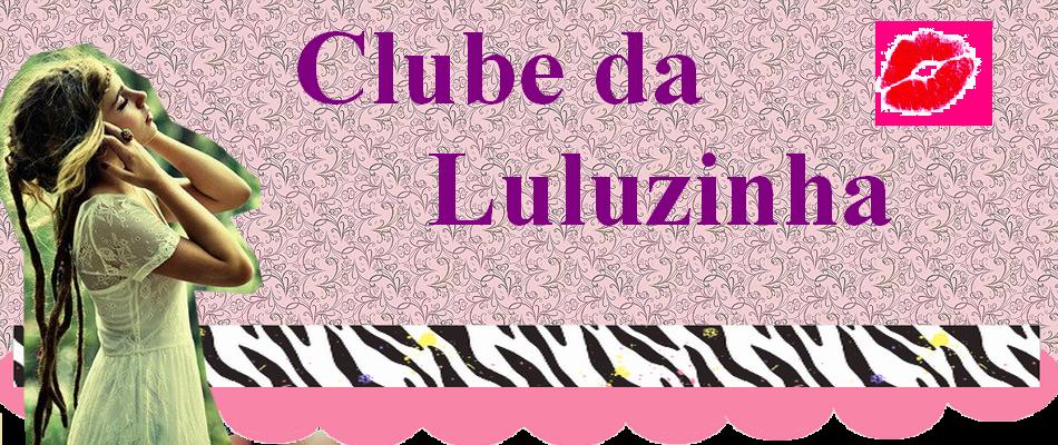 Clube da Luluzinha