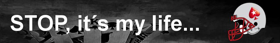 Stop, It´s My Life...