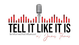 'BE INFORMED — NOT INFLUENCED' 'TELL IT LIKE IT IS' Talk Show