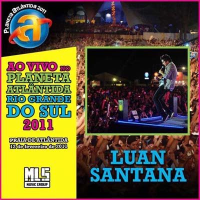 Download Luan Santana Planeta Atlântida 2011