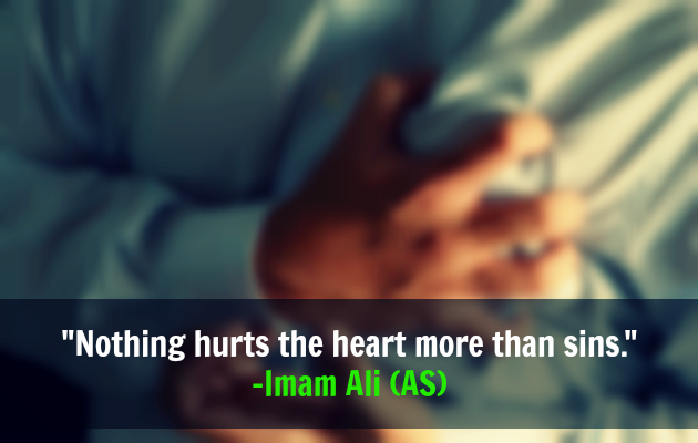 Nothing hurts the heart more than sins.