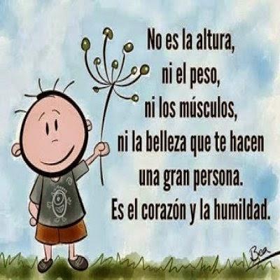 Imagenes Con Frases Sobre La Humildad Y El Corazon